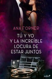 descargar epub Tú y yo y la increíble locura de estar juntos – Autor Ana Forner