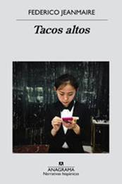 descargar epub Tacos altos – Autor Federico Jeanmaire gratis