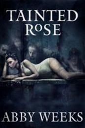 descargar epub Tainted Rose – Autor Abby Weeks