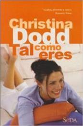 descargar epub Tal como eres – Autor Christina Dodd
