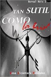 descargar epub Tan sutil como la brisa – Autor Rosa Alcántara Menéndez