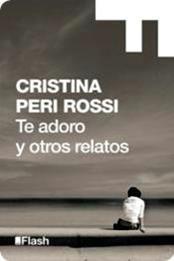 descargar epub Te adoro y otros relatos – Autor Cristina Peri Rossi
