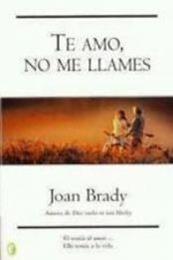 descargar epub Te amo, no me llames – Autor Joan Brady