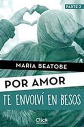 descargar epub Te envolví en besos – Autor María Beatobe gratis