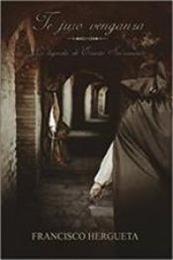 descargar epub Te juro venganza: La leyenda de Ernesto Sacromonte – Autor Francisco Hergueta