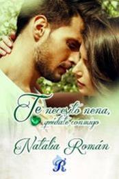 descargar epub Te necesito nena, quédate conmigo – Autor Natalia Roman