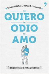 descargar epub Te quiero, te odio, te amo – Autor Cristina Núñez;Rafael R. Valcárcel
