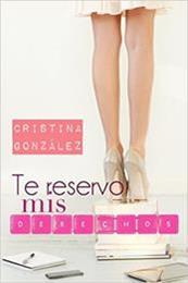 descargar epub Te reservo mis derechos – Autor Cristina González