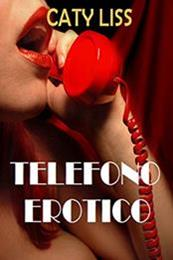descargar epub Teléfono erótico – Autor Caty Liss