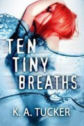 descargar epub Ten tiny breaths – Autor K. A. Tucker