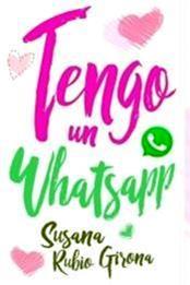 descargar epub Tengo un whatsapp – Autor Susana Rubio Girona gratis
