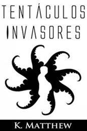 descargar epub Tentáculos invasores – Autor K. Matthew gratis