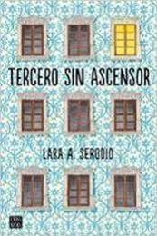 descargar epub Tercero sin ascensor – Autor Lara A. Serodio