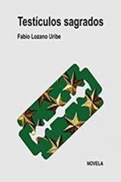 descargar epub Testículos sagrados – Autor Fabio Lozano Uribe