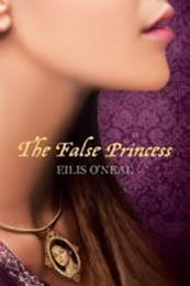 descargar epub The False Princess – Autor Eilis ONeal