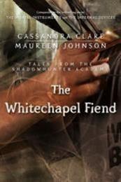 descargar epub The Whitechapel Fiend – Autor Cassandra Clare;Maureen Johnson