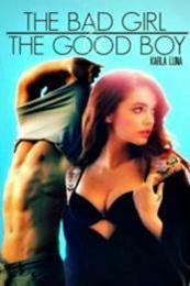descargar epub The bad girl and the good boy – Autor Karla Luna gratis