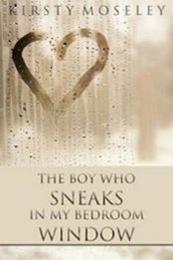 descargar epub The boy who sneaks in my bedroom window – Autor Kirsty Moseley