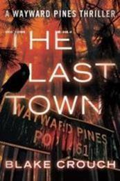 descargar epub The last town – Autor Blake Crouch gratis
