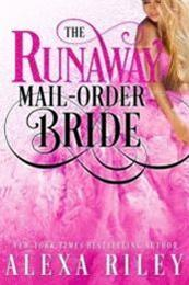 descargar epub The runaway mail-order bride – Autor Alexa Riley gratis