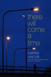 descargar epub There will come a time – Autor Carrie Arcos