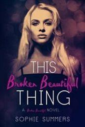 descargar epub This broken beautiful thing – Autor Sophie Summer