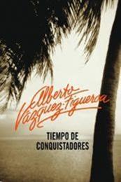 descargar epub Tiempo de conquistadores – Autor Alberto Vázquez-Figueroa