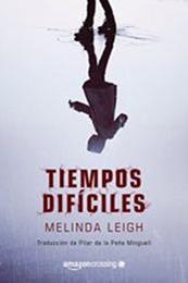 descargar epub Tiempos difíciles – Autor Melinda Leigh