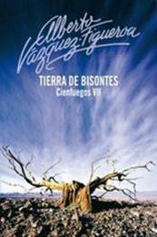 descargar epub Tierra de bisontes – Autor Alberto Vázquez-Figueroa gratis