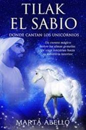descargar epub Tilak el Sabio: Donde cantan los unicornios – Autor Marta Abelló
