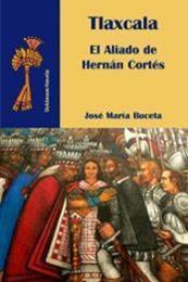 descargar epub Tlaxcala. El aliado de Cortés – Autor José María Buceta gratis