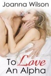 descargar epub To love an alpha – Autor Joanna Wilson
