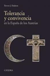 descargar epub Tolerancia y convivencia en la España de los Austrias – Autor Trevor J. Dadson gratis