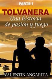 descargar epub Tolvanera: Una historia de pasión y fuego – Autor Valentin Angarita
