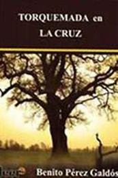 descargar epub Torquemada en la cruz – Autor Benito Pérez Galdós gratis