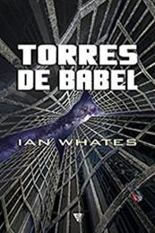 descargar epub Torres de Babel – Autor Ian Whates