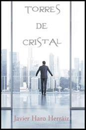 descargar epub Torres de cristal – Autor Javier Haro Herráiz gratis