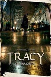 descargar epub Tracy, ser inmortal – Autor Claudia Marcela Soto Leyva