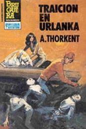 descargar epub Traición en Urlanka – Autor A. Thorkent