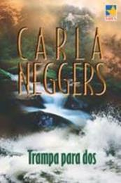 descargar epub Trampa para dos – Autor Carla Neggers gratis