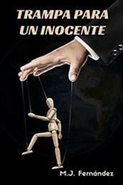 descargar epub Trampa para un inocente – Autor M.J. Fernández