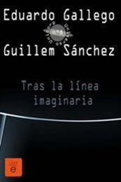 descargar epub Tras la línea imaginaria – Autor Eduardo Gallego;Guillem Sánchez