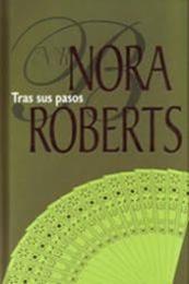 descargar epub Tras sus pasos – Autor Nora Roberts