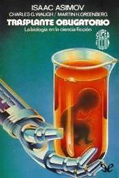 descargar epub Trasplante obligatorio – Autor Charles G. Waugh;Isaac Asimov;Martin H. Greenberg