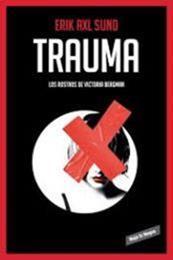 descargar epub Trauma – Autor Erik Axl Sund