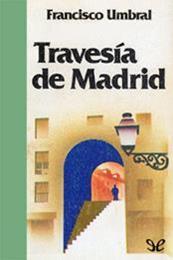 descargar epub Travesía de Madrid – Autor Francisco Umbral gratis