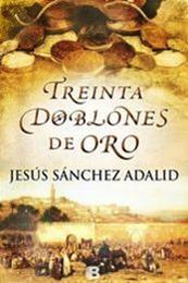 descargar epub Treinta doblones de oro – Autor Jesús Sánchez Adalid gratis