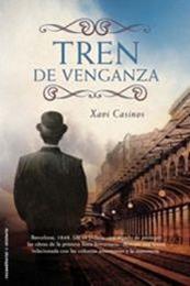 descargar epub Tren de venganza – Autor Xavier Casinos