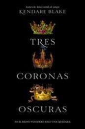 descargar epub Tres coronas oscuras – Autor Kendare Blake