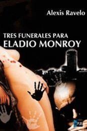 descargar epub Tres funerales para Eladio Monroy – Autor Alexis Ravelo